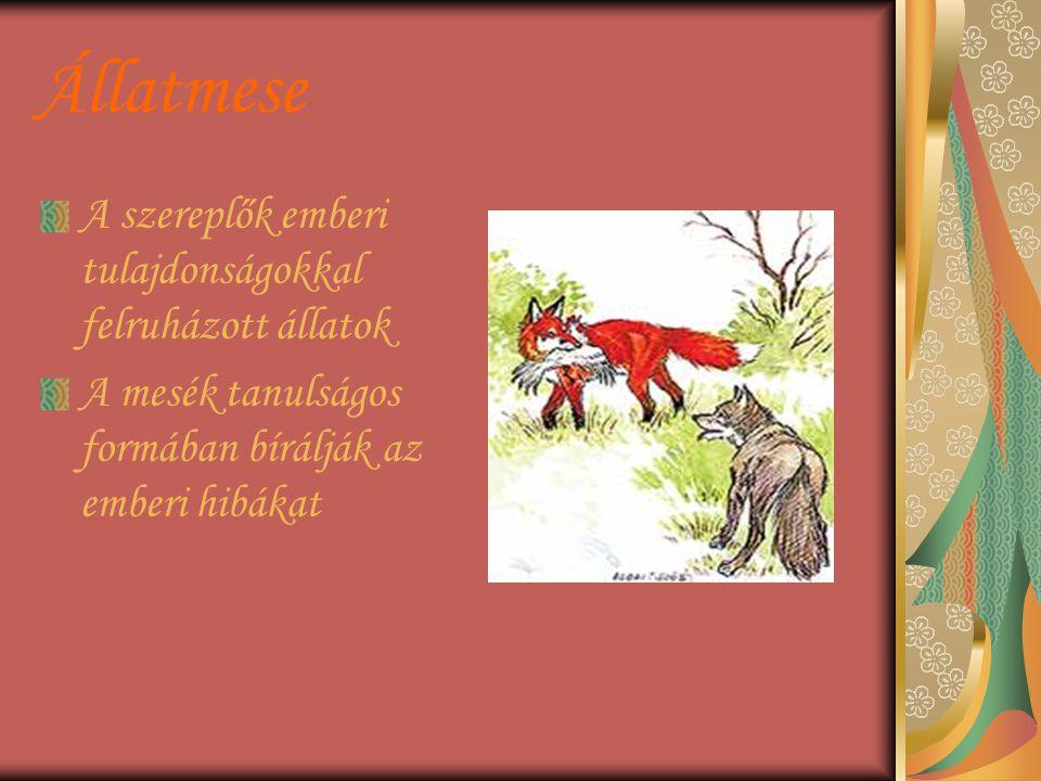 Állatmese A szereplők emberi tulajdonságokkal felruházott állatok