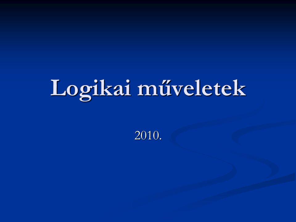 Logikai műveletek 2010.