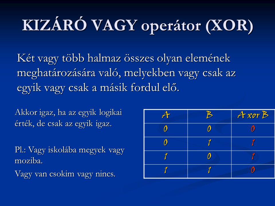 KIZÁRÓ VAGY operátor (XOR)