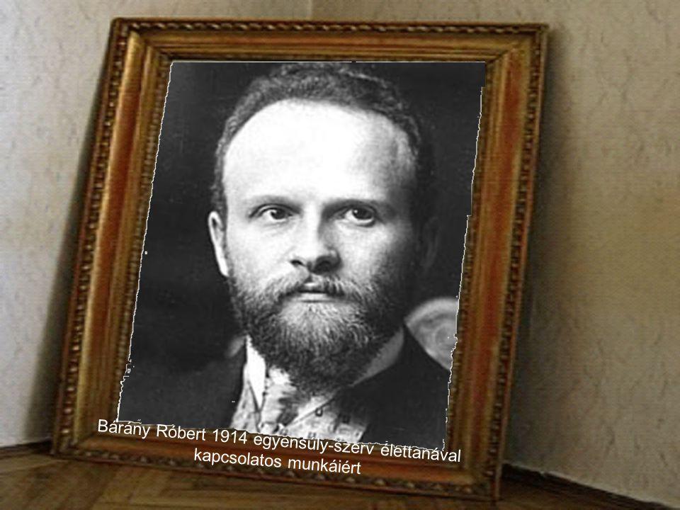 Bárány Róbert 1914 egyensúly-szerv élettanával kapcsolatos munkáiért