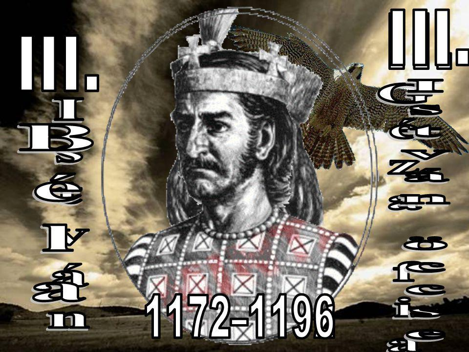 Géza fia István Béla István öccse III. II. III. III. 1172–1196