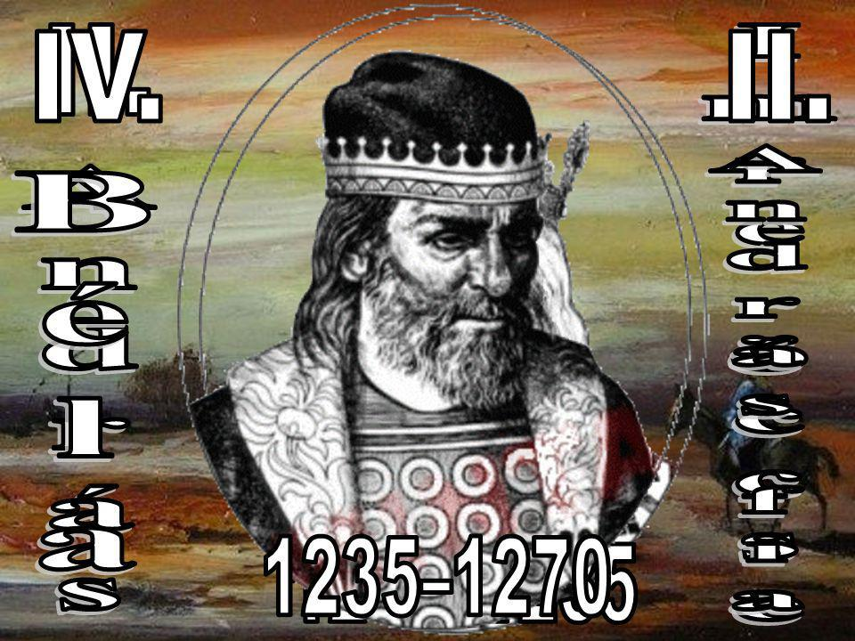II. IV. II. Imre öccse Béla András András fia 1235–1270 1205–1235