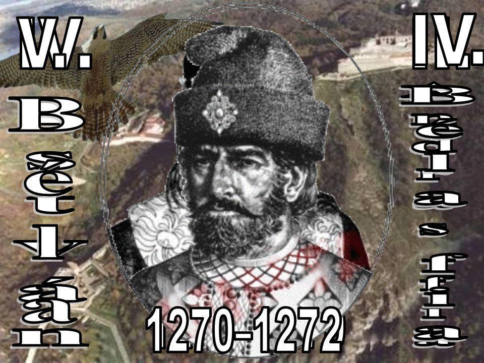 IV. V. IV. II. Béla Béla fia András fia István 1235–1270 1270–1272