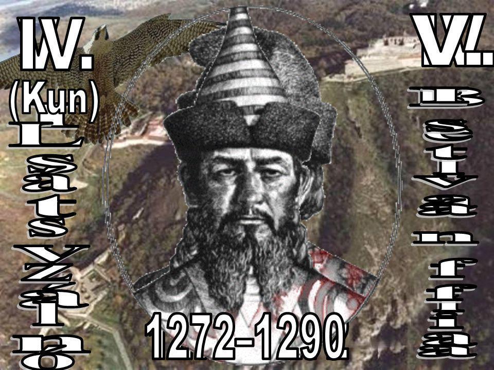 Béla fia István László István fia V. IV. V. IV. 1272–1290 1270–1272