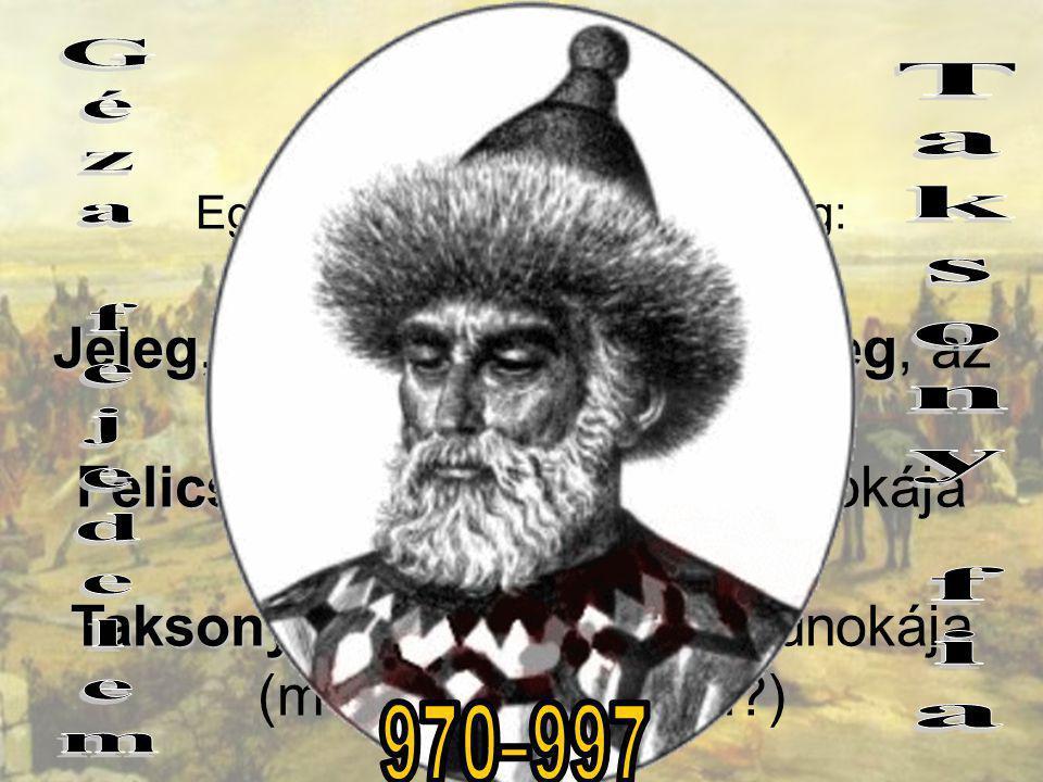 Taksony fia Árpád 895-907Álmos fia Géza fejedelem 907-970
