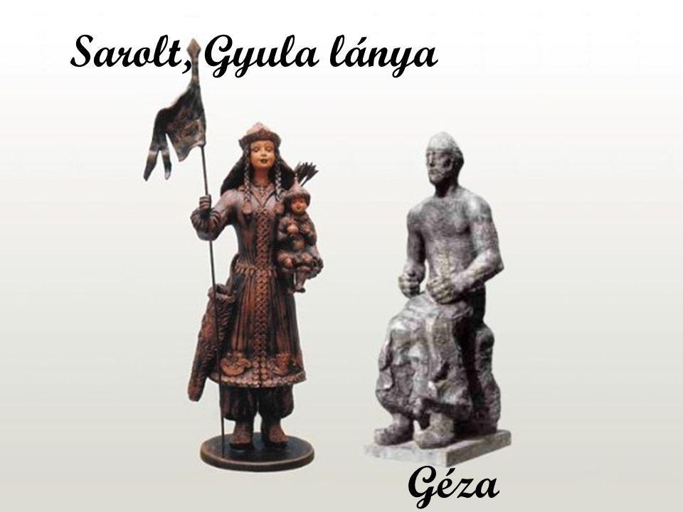 Sarolt, Gyula lánya Taksony fia Géza fejedelem Géza 970–997