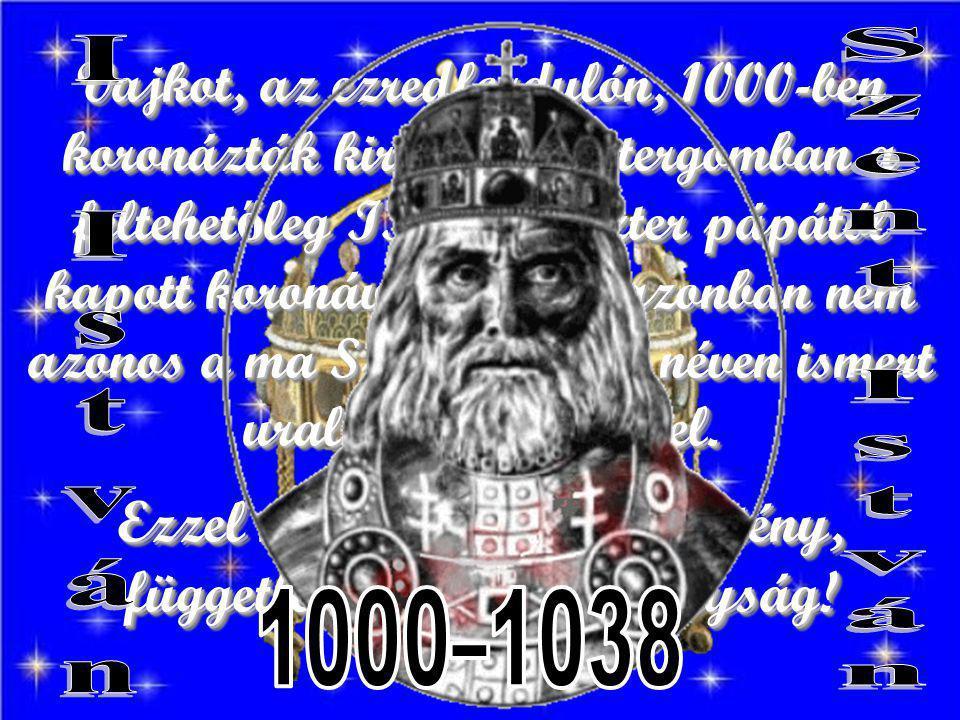 Ezzel megalakult a keresztény, független Magyar Királyság!