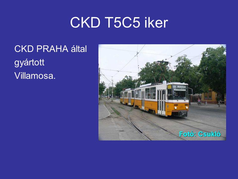 CKD T5C5 iker CKD PRAHA által gyártott Villamosa.