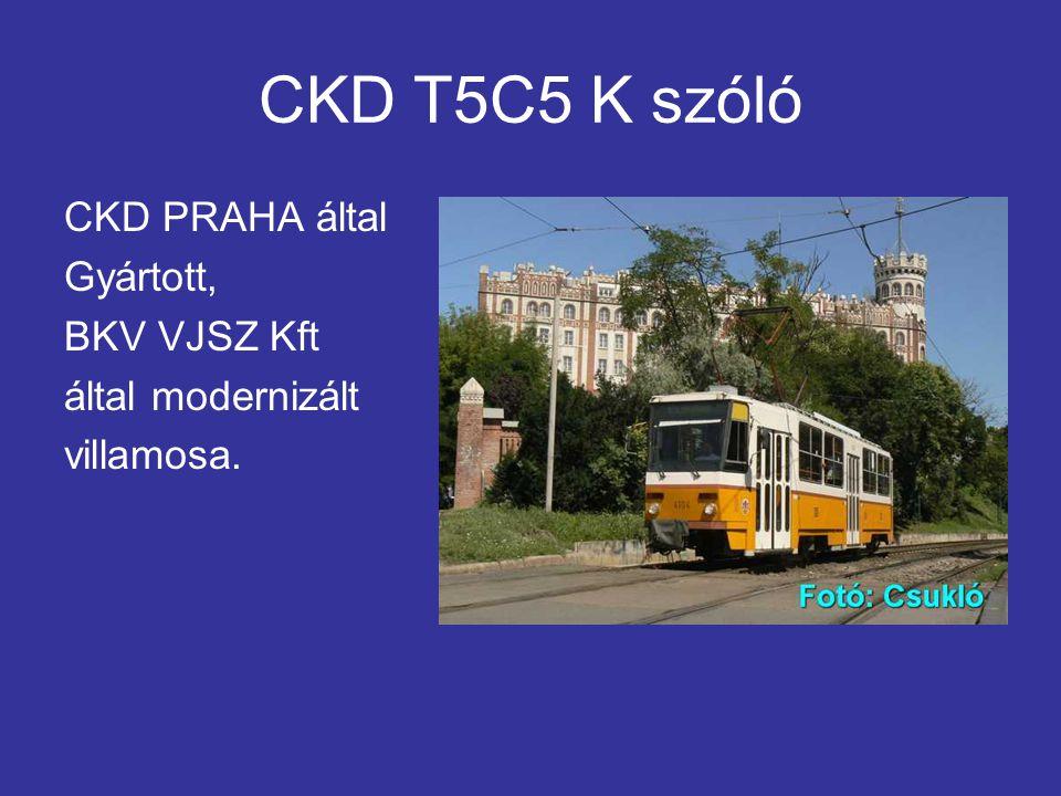 CKD T5C5 K szóló CKD PRAHA által Gyártott, BKV VJSZ Kft