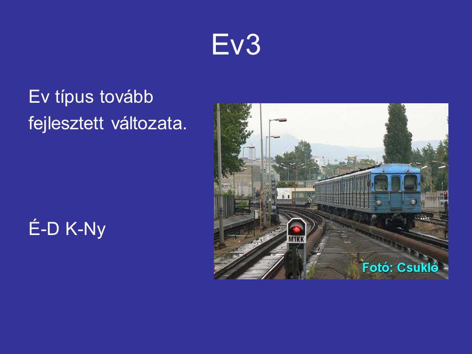 Ev3 Ev típus tovább fejlesztett változata. É-D K-Ny