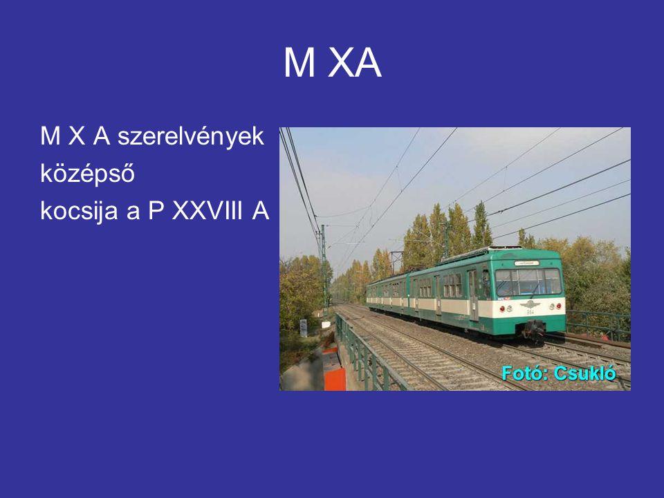 M XA M X A szerelvények középső kocsija a P XXVIII A