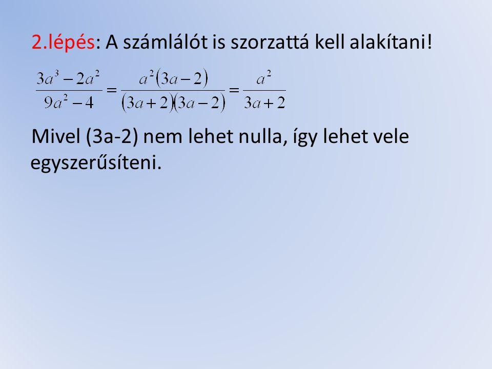 2. lépés: A számlálót is szorzattá kell alakítani
