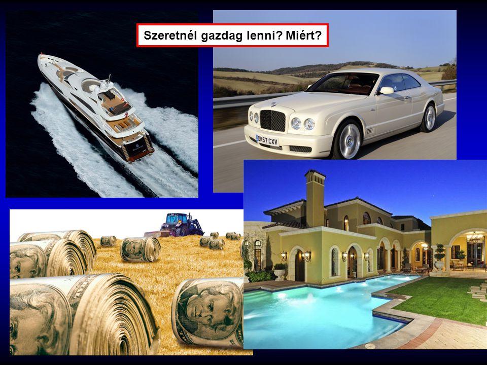 Szeretnél gazdag lenni Miért