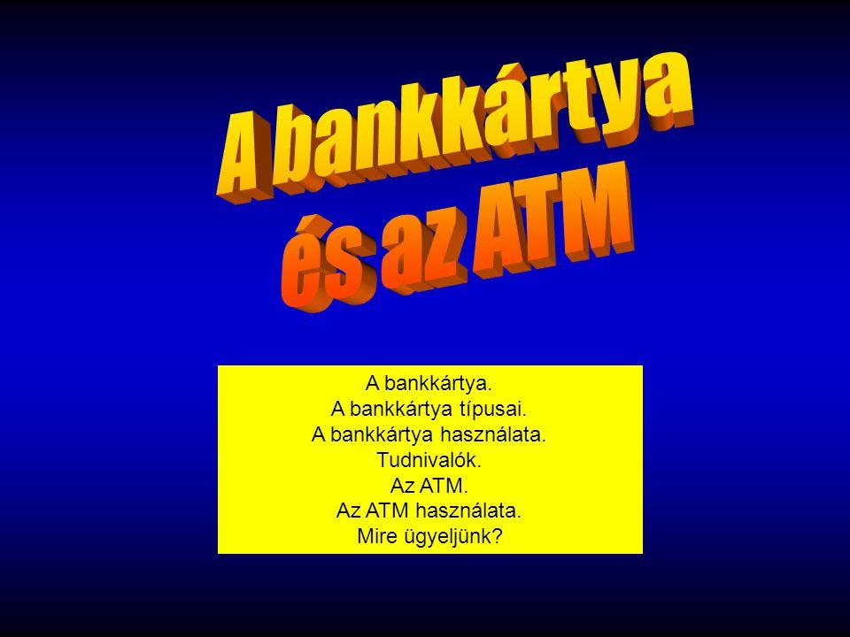 A bankkártya használata.