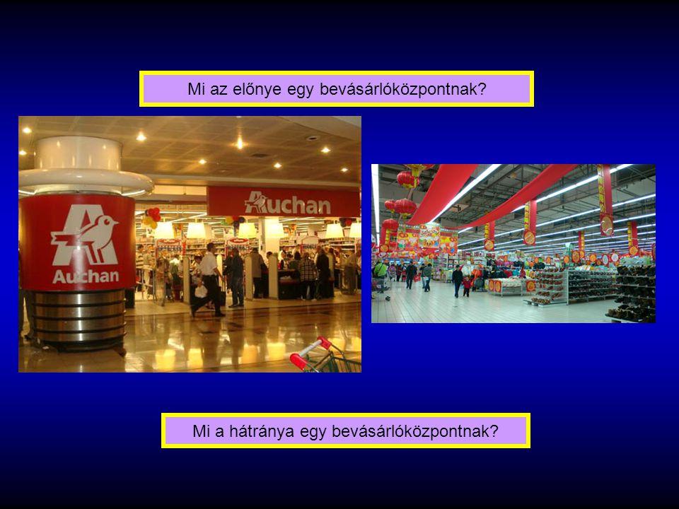 Mi az előnye egy bevásárlóközpontnak
