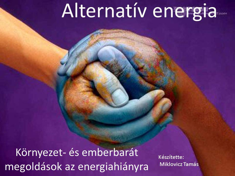 Környezet- és emberbarát megoldások az energiahiányra