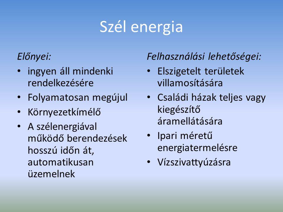 Szél energia Előnyei: ingyen áll mindenki rendelkezésére