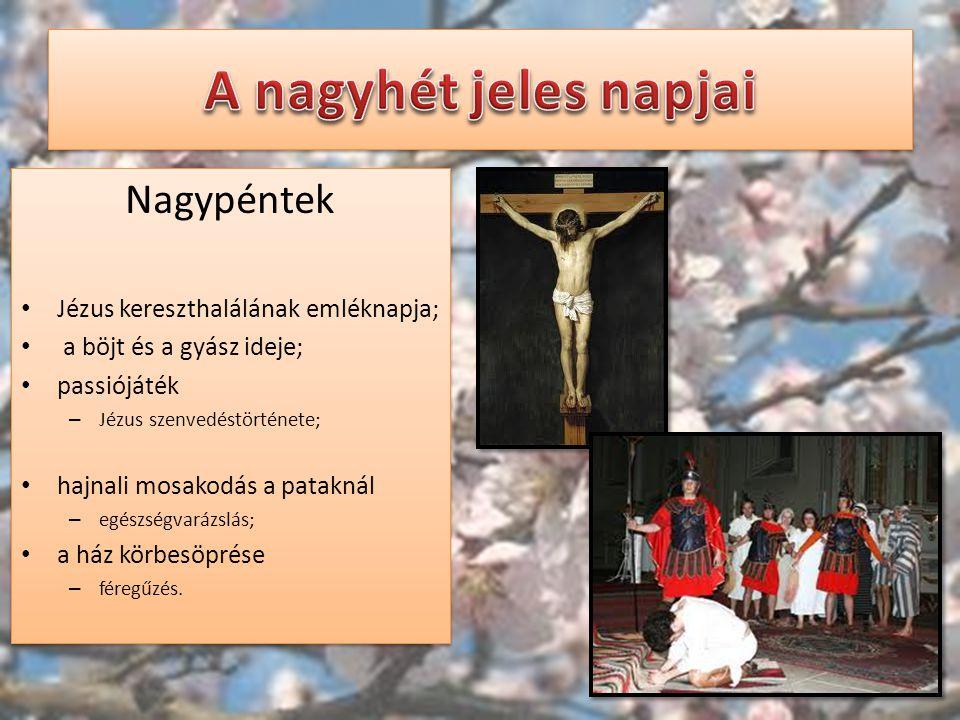 A nagyhét jeles napjai Nagypéntek Jézus kereszthalálának emléknapja;