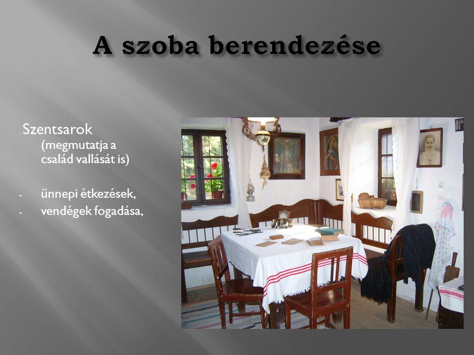 A szoba berendezése Szentsarok (megmutatja a család vallását is)