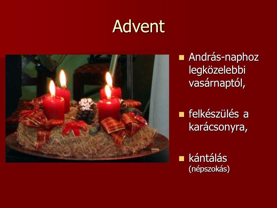 Advent András-naphoz legközelebbi vasárnaptól,