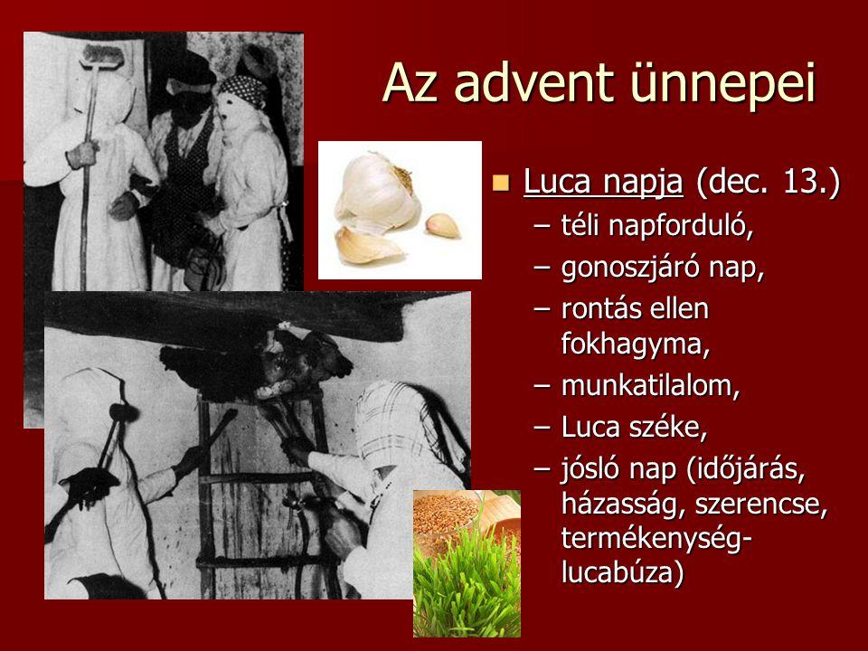 Az advent ünnepei Luca napja (dec. 13.) téli napforduló,