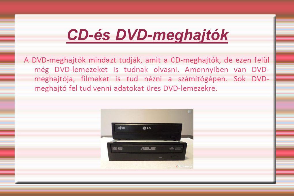 CD-és DVD-meghajtók