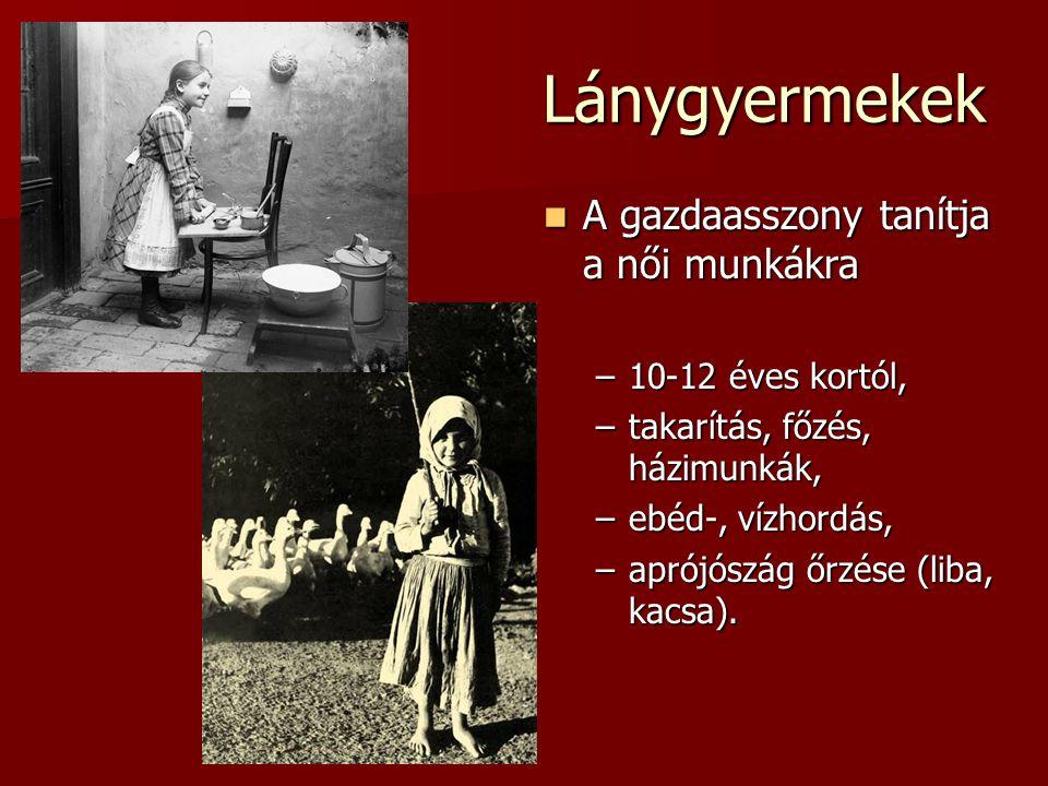 Lánygyermekek A gazdaasszony tanítja a női munkákra 10-12 éves kortól,