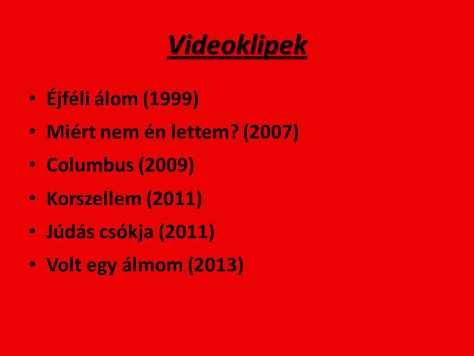 Videoklipek Éjféli álom (1999) Miért nem én lettem (2007)