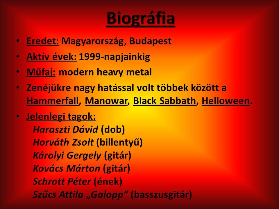 Biográfia Eredet: Magyarország, Budapest Aktív évek: 1999-napjainkig