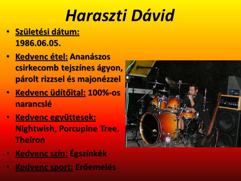 Haraszti Dávid Születési dátum: 1986.06.05.