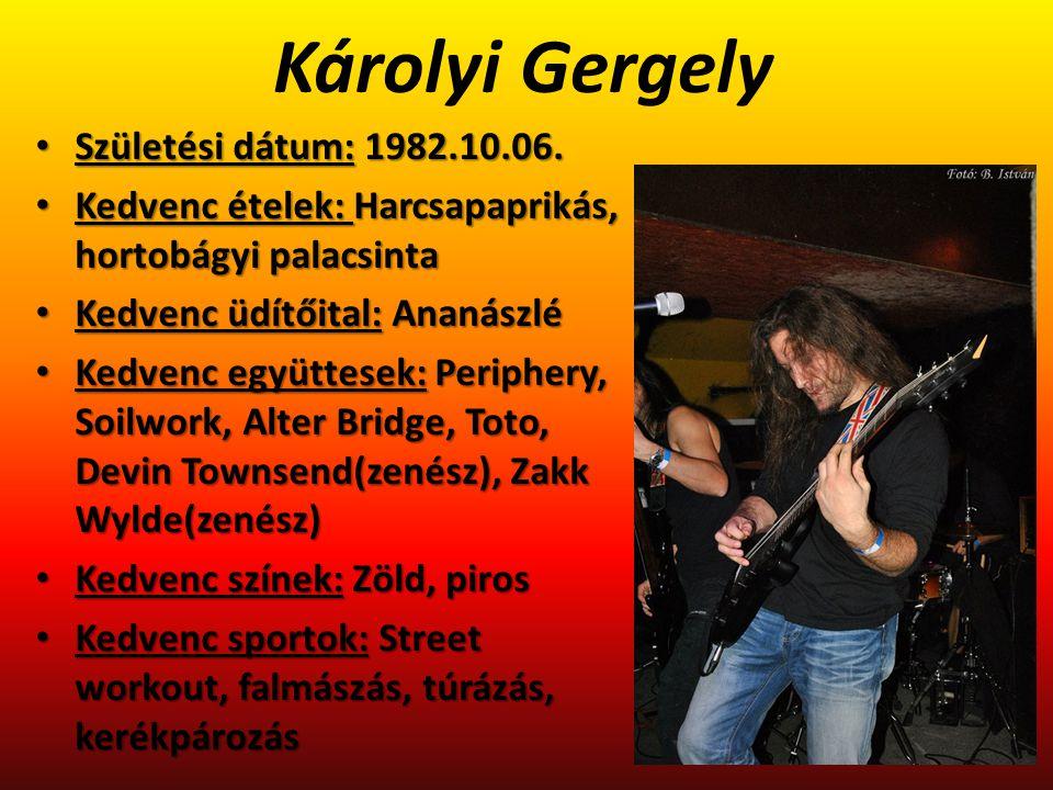 Károlyi Gergely Születési dátum: 1982.10.06.