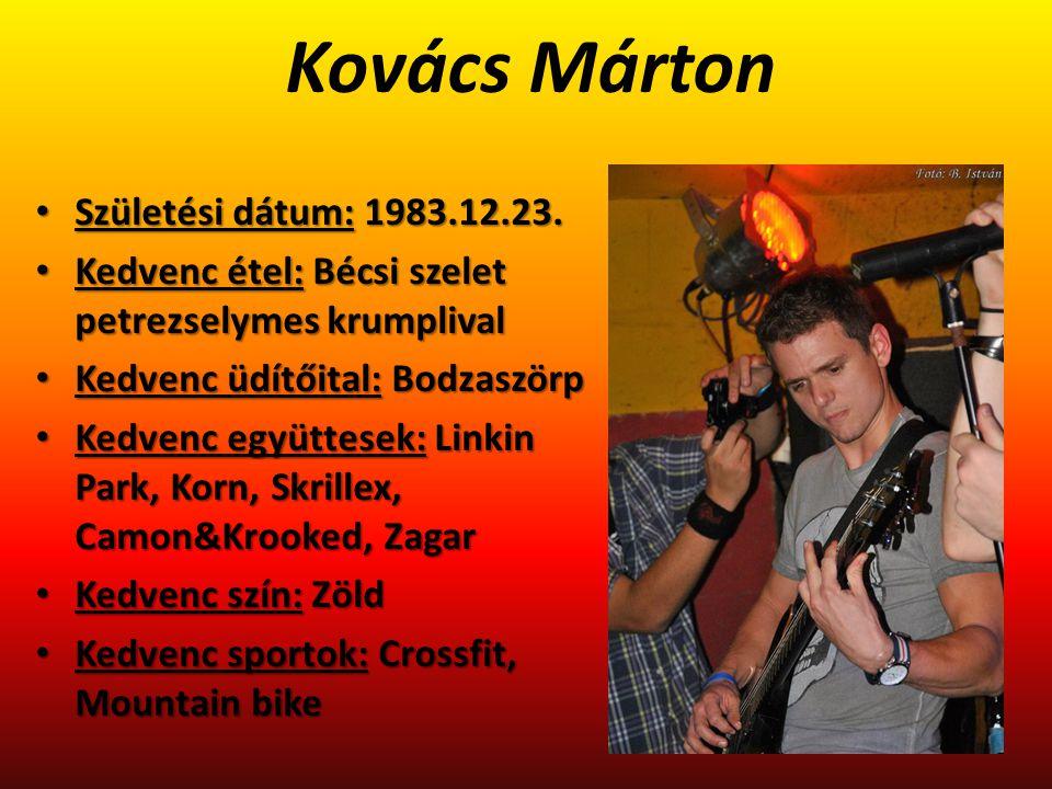 Kovács Márton Születési dátum: 1983.12.23.