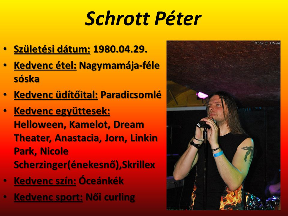 Schrott Péter Születési dátum: 1980.04.29.