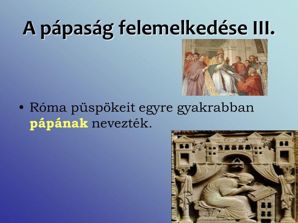 A pápaság felemelkedése III.