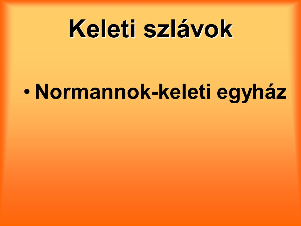 Keleti szlávok Normannok-keleti egyház