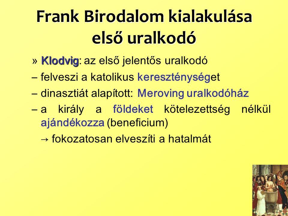 Frank Birodalom kialakulása első uralkodó
