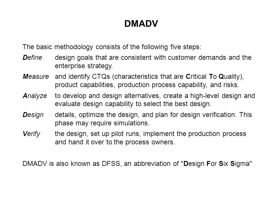 DMADV The basic methodology consists of the following five steps:
