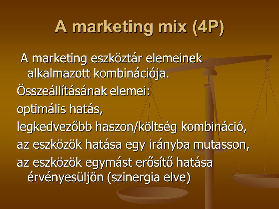 A marketing mix (4P) A marketing eszköztár elemeinek alkalmazott kombinációja. Összeállításának elemei:
