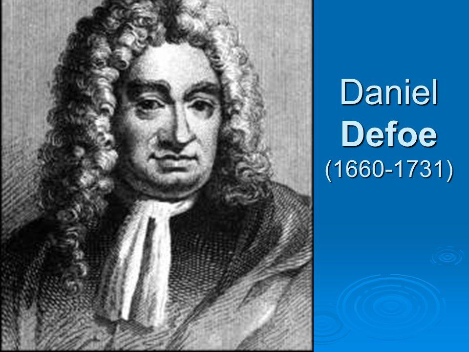 Daniel Defoe (1660-1731)