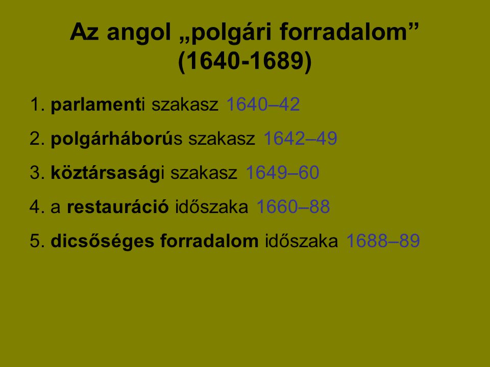 """Az angol """"polgári forradalom (1640-1689)"""