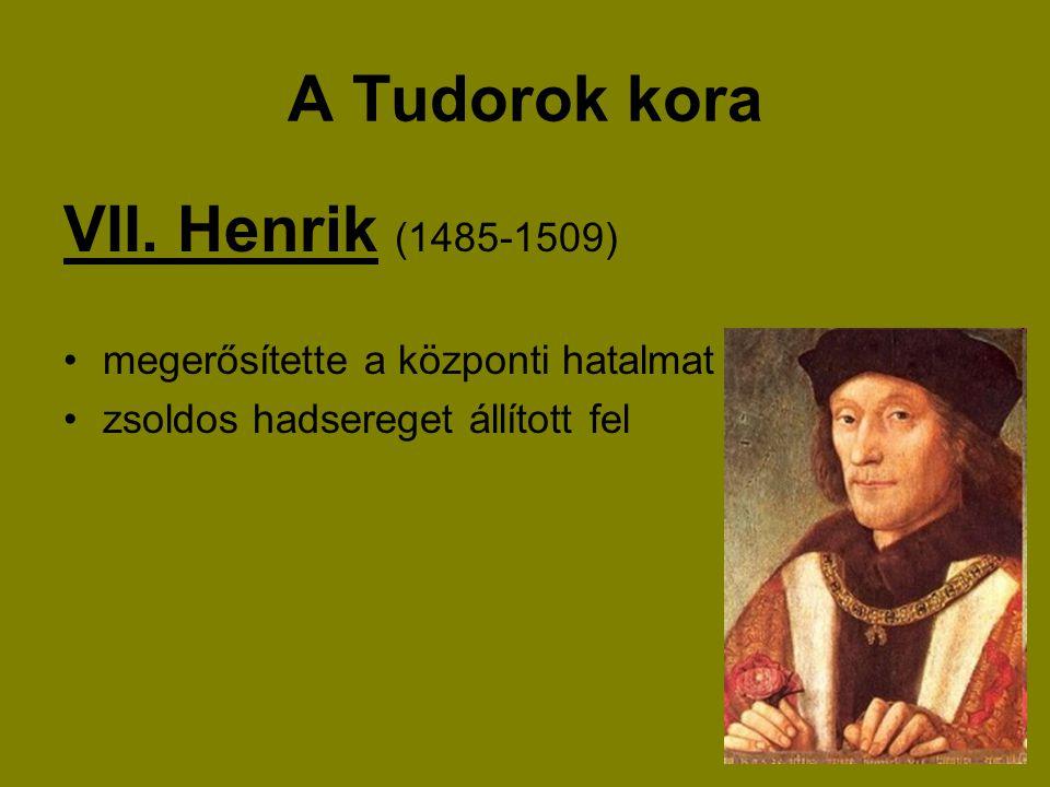 A Tudorok kora VII. Henrik (1485-1509)