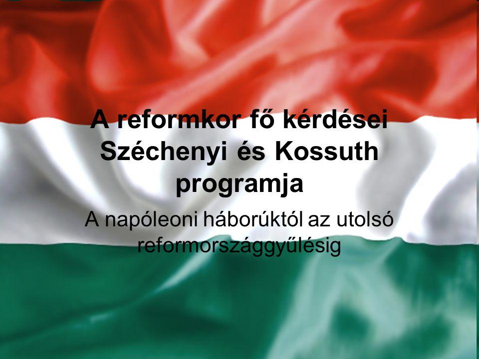 A reformkor fő kérdései Széchenyi és Kossuth programja