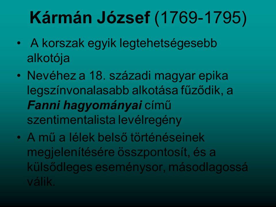 Kármán József (1769-1795) A korszak egyik legtehetségesebb alkotója