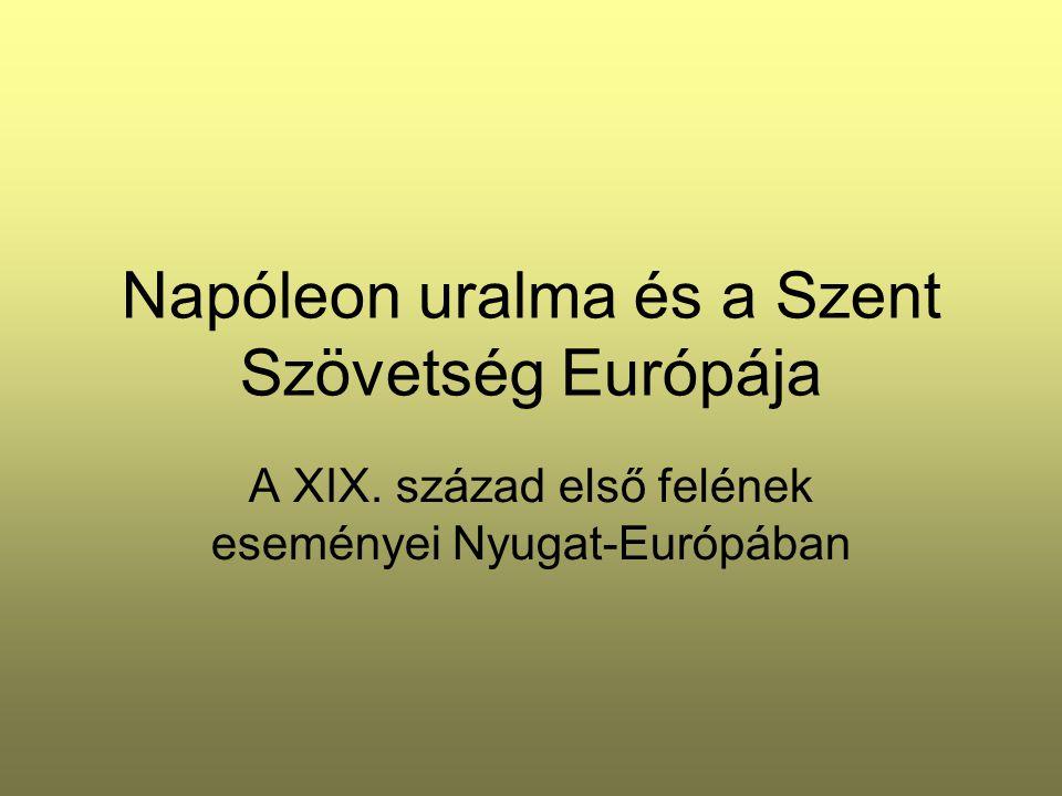 Napóleon uralma és a Szent Szövetség Európája