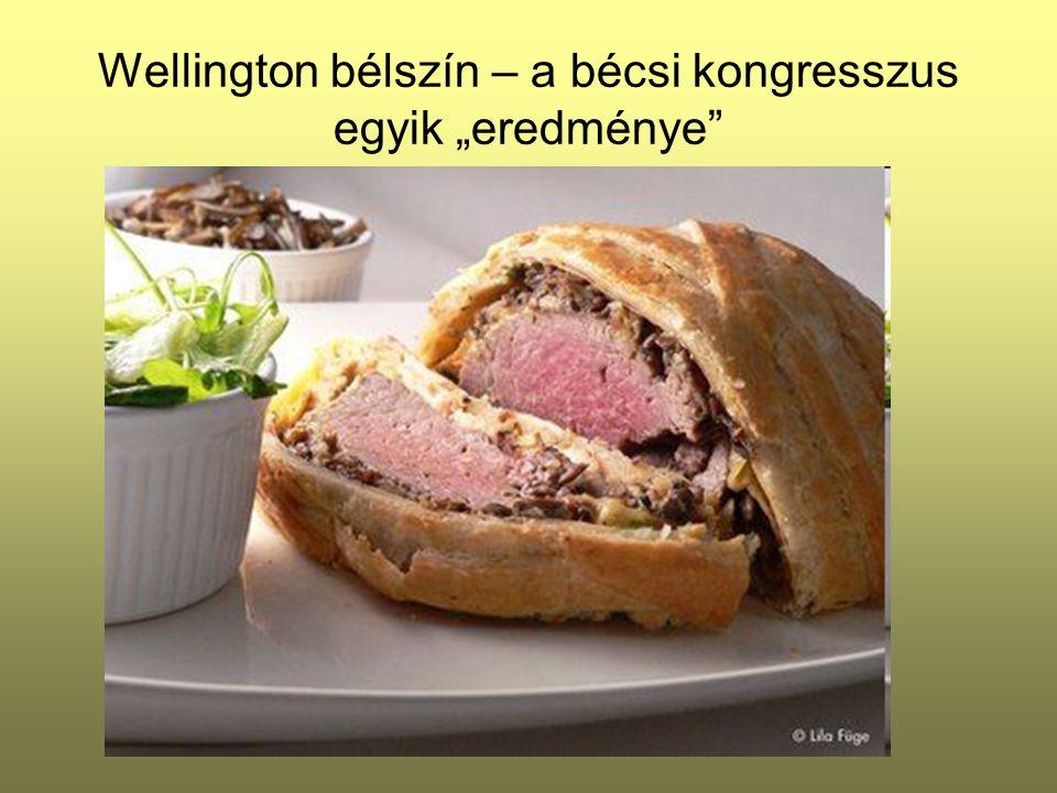 """Wellington bélszín – a bécsi kongresszus egyik """"eredménye"""