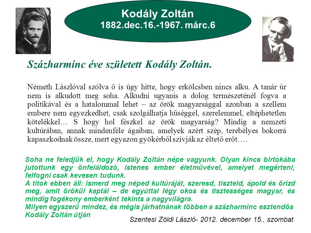 Százharminc éve született Kodály Zoltán.