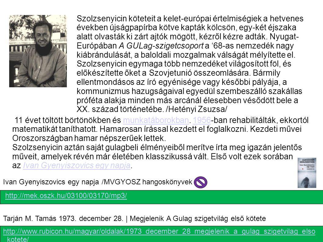 Szolzsenyicin köteteit a kelet-európai értelmiségiek a hetvenes években újságpapírba kötve kapták kölcsön, egy-két éjszaka alatt olvasták ki zárt ajtók mögött, kézről kézre adták. Nyugat-Európában A GULag-szigetcsoport a '68-as nemzedék nagy kiábrándulását, a baloldali mozgalmak válságát mélyítette el. Szolzsenyicin egymaga több nemzedéket világosított föl, és előkészítette őket a Szovjetunió összeomlására. Bármily ellentmondásos az író egyénisége vagy későbbi pályája, a kommunizmus hazugságaival egyedül szembeszálló szakállas próféta alakja minden más arcánál élesebben vésődött bele a XX. század történetébe. /Hetényi Zsuzsa/