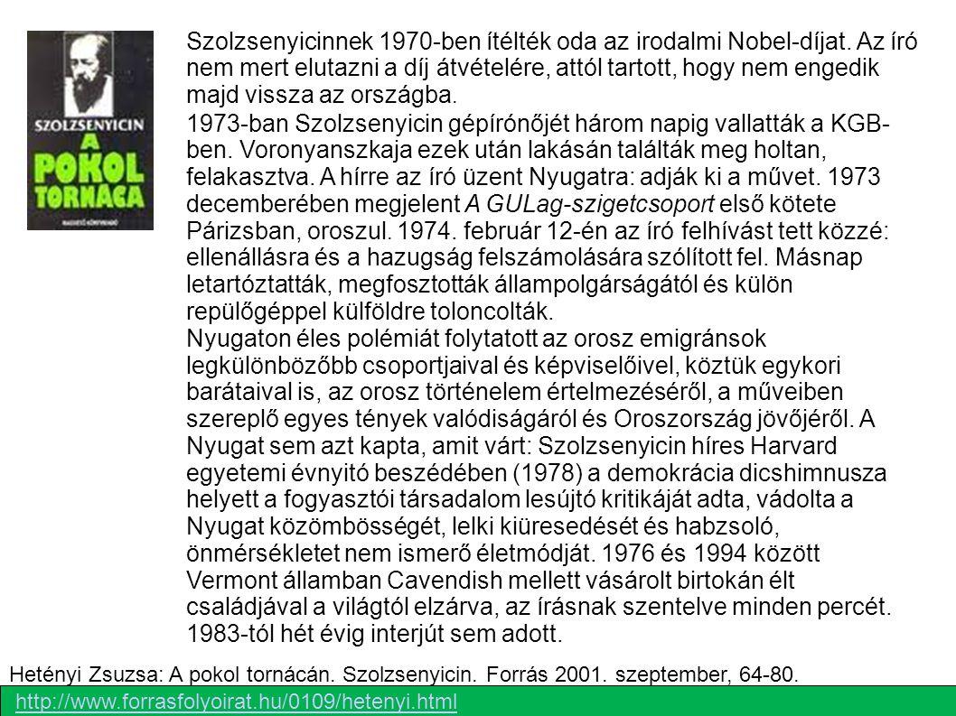 Szolzsenyicinnek 1970-ben ítélték oda az irodalmi Nobel-díjat