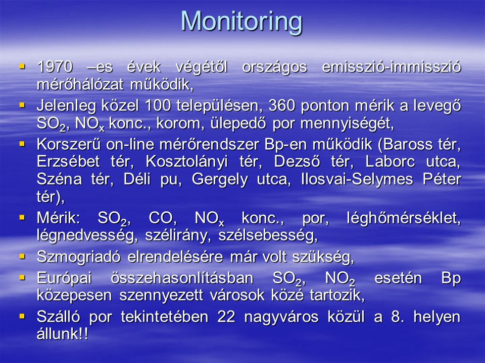 Monitoring 1970 –es évek végétől országos emisszió-immisszió mérőhálózat működik,