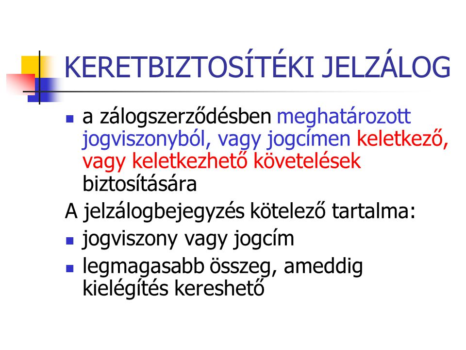 KERETBIZTOSÍTÉKI JELZÁLOG